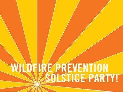 Wildfire Prevention Solstice Party